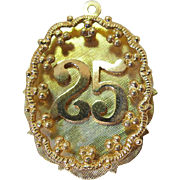 Large 1960's Vintage 14K Yellow Gold 25th Anniversary Charm / Pendant