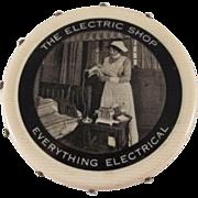 'The Electric Shop' Celluloid Pin Disc Premium
