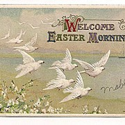 'Welcome Easter Morning' Winsch Postcard with Doves 1910