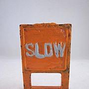 Arcade Cast Iron 'Slow' Sign 1938-41