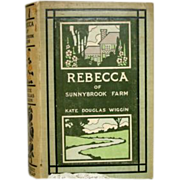 "SALE ""Rebecca of Sunnybrook Farm""  Kate Douglas Wiggin 1st American"