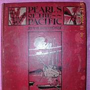 """Vintage Book """"Pearls Of The Pacific"""" First Edition 1907"""