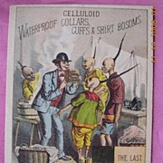 """Victorian Racist Advertising Trade Card """" Celluloid Waterproof Collars"""""""
