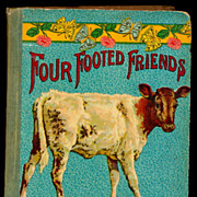 """1905 """"Four Footed Friends"""" Childrens Book"""