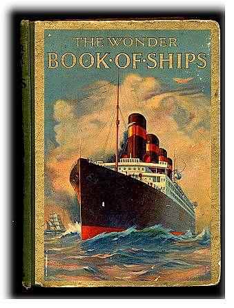 """The Wonder Book of Ships"" Transportation1925 Book"