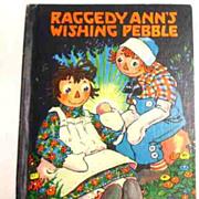 """Raggedy Ann's Wishing Pebble"" -  Johnny Gruelle"