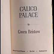 Vintage Book - Calico Palace by Gwen Bristow - 1970 Hardbound