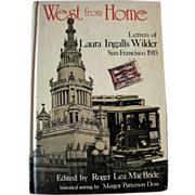 West From Home Laura Ingalls Wilder Letters from San Francisco Worlds Fair 1915 / History Book