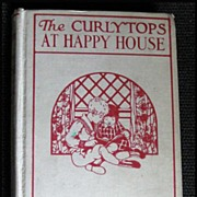 The Curlytops At Happy House -- 1931 Childrens Series Story Book