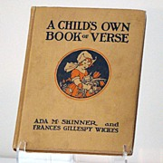 REDUCED A Child's Own Book Of Verse Ada M. Skinner & Frances Gillespy Wickes Book One Publishe