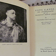 1928 Long Lance: The Autobiography of a Blackfoot Indian Chief by Chief Buffalo Child Long Lan
