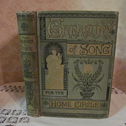 SOLD 1882 Treasury of Song for the Home Circle, Illustrated, Publ Hubbard Brothers