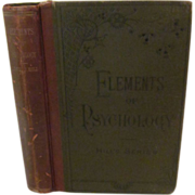 1888 The Elements of Psychology, Hill's Series, by David J Hill, Illustrations, Publ Sheldon .
