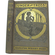 1902 Under the Trees by Hamilton Wright Mabie, Illustrated decorated by C L Hinton, Publ ...