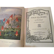 SOLD 1926 Wild Flowers, Nature Library by Neltje Blanchan, Illustrated, Publ Doubleday, Page &