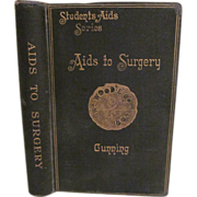 1907 Aids to Surgery, Students Aids Series by Joseph Cunning, Publ William Wood and Company