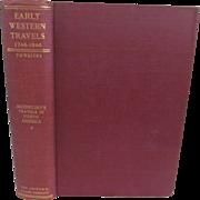 1906 Early Western Travels 1748-1846, Volume XXIII, Maximilian Part II, Edited by Reuben ...