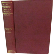 1905 Early Western Travels 1748-1846. Volume XXII, Maximilian, Part I, Edited by Reuben Gold .