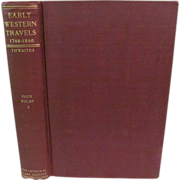 1905 Early Western Travels 1748-1846, Volume XII, Part 2 Faux & Welby, Edited by ...