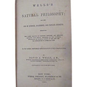 1868 Wells's Natural Philosophy by David A Wells, Illustrated 375 Engravings, Publ Ivison, ...