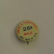 Smart & Silberberg's 25 cent Promotion Pinback - PA