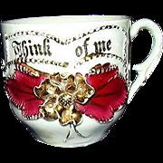 """German Porcelain Sentimental Drinking Cup """"Think Of Me"""" 24 K Gold Trim"""