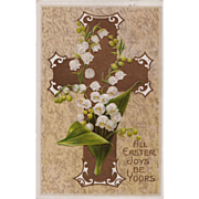 Antique Easter Joys Postcard-- Lily of the Valley & Cross