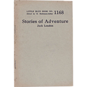 "C.1922 Little Blue Book 1168 ""Stories of Adventure"" by Jack London"