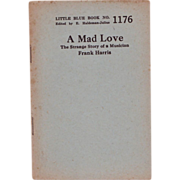 """SOLD C. 1920 Little Blue Book No. 1176: """"A Mad Love..."""""""