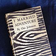 "I Married Adventure By OSA Johnson -1940 ""Third Impression"" Edition Zebra Cloth."