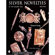 SOLD Silver Novelties In the Gilded Age 1870-1910 Identification Price Schiffer Book Collector