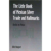The Little Book of Mexican Silver Trade and Hallmarks Paperback reference book Hecho en Mexico