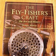 SOLD The Fly Fisher's Craft: The Art and History by  D. Martin - Red Tag Sale Item