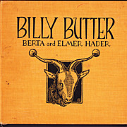 Billy Butter, by Berta & Elmer Hader, First Edition, 1936, Illustrated Children's Book