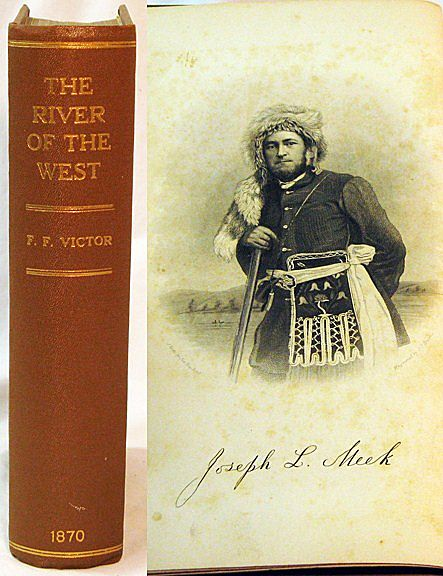 "Fur Trade Book– ""The River of the West"" by Frances Fuller Victor"