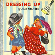 1953 Ding Dong School Book 'Dressing Up' Miss Frances, 1st Ed, Series, Television, Out-Of-Prin