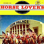 SOLD November 1956 `Horse Lover's' Magazine, The Cow Palace - Advertising, Cowboys, Rodeo, Wes