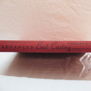 Vintage Book Advanced Bait Casting by Charles K. Fox 1950 Very Good Condition