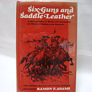 SALE Six Guns and Saddle Leather - Ramon F. Adams