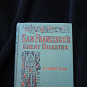 San Francisco's Great Disaster 1906 first edition by Sydney Tyler Earthquake, Fire and Volcano