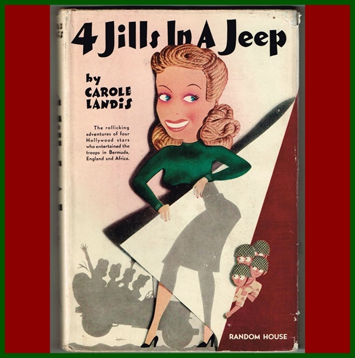 1944 Four Jills In A Jeep Book by Carole Landis