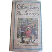 SOLD 1921 Gorgeous Book CHILDRENS GAMES FOR ALL SEASONS Lovely Clara Burd Illustrations w/Hall