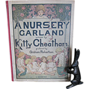 SALE 1917/1921 A NURSERY GARLAND WOVEN BY KITTY CHEATHAM Beautiful childs music book ...