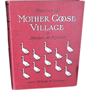 SALE 1903 STORIES OF MOTHER GOOSE VILLAGE by Madge Bigham, Fun Childrens Story Book origin ...