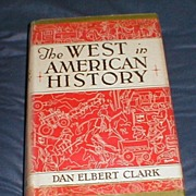 """REDUCED Collectible Book, """"The West in American History"""" by Dan Elbert Clark, 1937"""