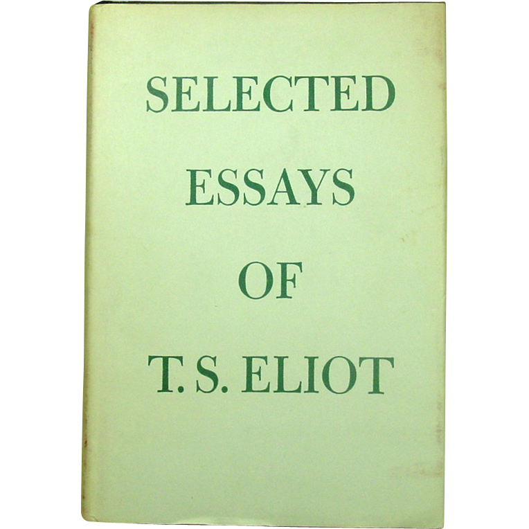 t s eliot essays Gradesaver offers study guides, application and school paper editing services, literature essays, college application essays and writing help.