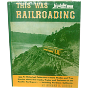This Was Railroading, George Abdill, Profusely Illustrated