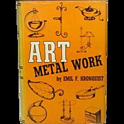 Art Metal Work: Manual for Amateurs, Emil Kronquist, 1942