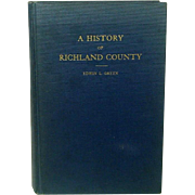A History of Richland County: Volume One, by Edwin Green, 1932, First Edition