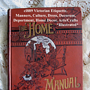 C1889 Etiquette Book The Home Manual Opium Corsets Beauty Home Décor Hygiene Cupid Illustrated Language of Flowers Quack Medicine First Edition